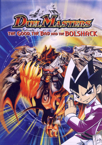 Duel Masters - The Good, The Bad And The Bolshack DVD Movie