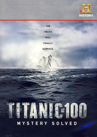 Titanic at 100: Mystery Solved (History Channel) DVD Movie