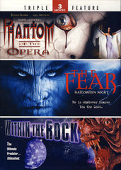 Phantom of the Opera / The Fear 2 / Within the Rock - Triple Feature
