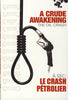 A Crude Awakening: The Oil Crash (Bilingual) DVD Movie