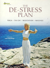 The De-Stress Plan (Yoga -Tai CHi - Meditation - Massage)