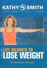 Kathy Smith - Timesaver - Lift Weights to Lose Weight (Blue Cover) (Morning Star)