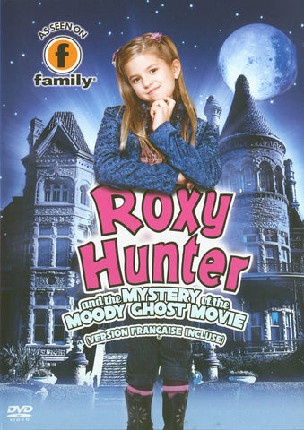 Roxy Hunter and the Mystery of the Moody Ghost Movie (Bilingual) DVD Movie