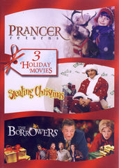 Prancer Returns / Stealing Christmas / The Borrowers (Triple Feature)