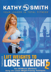 Kathy Smith Timesaver - Lift Weights to Lose Weight 2