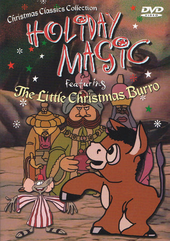 Holiday Magic Featuring The Little Christmas Burro (Christmas Classic Collection) DVD Movie