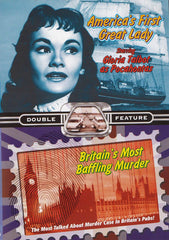 America's First Great Lady / Britain's Most Baffling Murder Case (Double Feature)