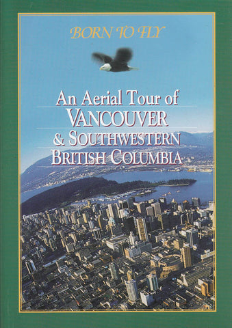 Born To Fly - An Aerial Tour Of Vancouver & Southwestern British Columbia DVD Movie
