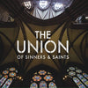 The Union of Sinners & Saints (CD) DVD Movie