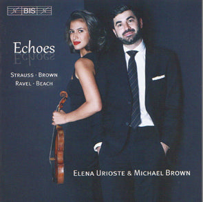 Echoes - Elena Urioste: Violin / Michael Brown: Piano (CD) Music CD