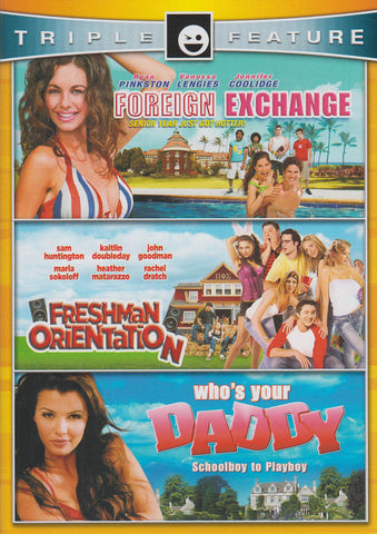 Foreign Exchange / Freshman Orientation / Who's Your Daddy (Triple Feature) DVD Movie
