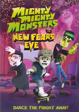 Mighty Mighty Monsters in New Fears Eve DVD Movie