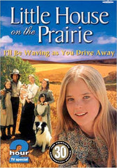 Little House On The Prairie - I'll be Waving as you Drive Away