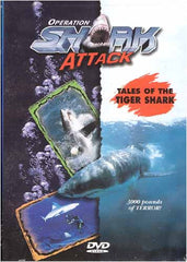 Operation Shark Attack - Tales Of The Tiger Shark