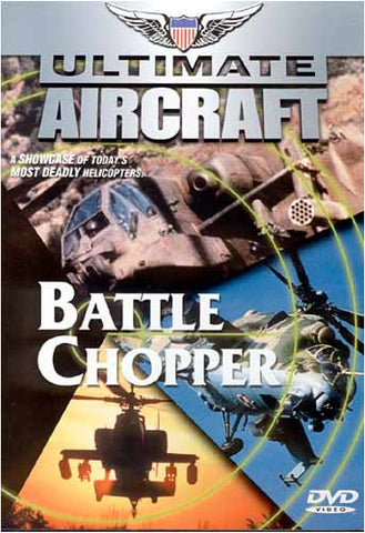 Ultimate Aircraft: Battle Chopper DVD Movie