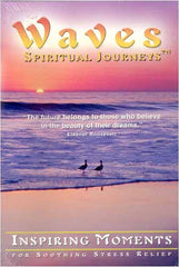 Waves: Spiritual Journeys - Inspiring Moments