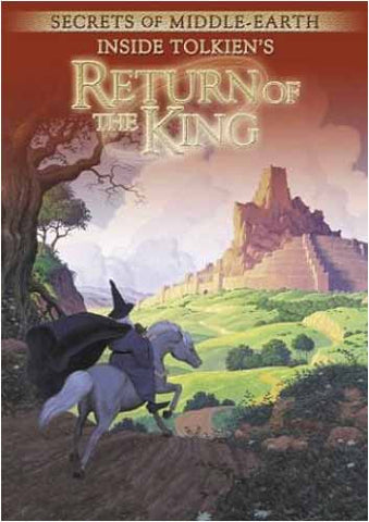 Return of the King - Secrets of Middle-Earth - Inside Tolkien s The DVD Movie