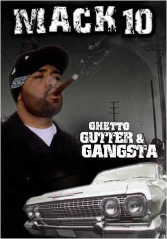Mack 10 - Ghetto Gutter and Gangsta DVD Movie