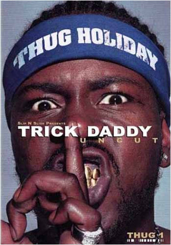 Trick Daddy Uncut - Slip N' Slide Presents DVD Movie
