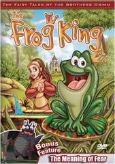 The Frog King / The Meaning of Fear - The Brothers Grimm