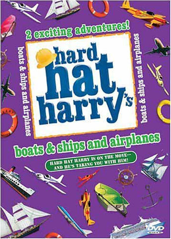 Hard Hat Harry s - Boats and Ships and Airplanes DVD Movie