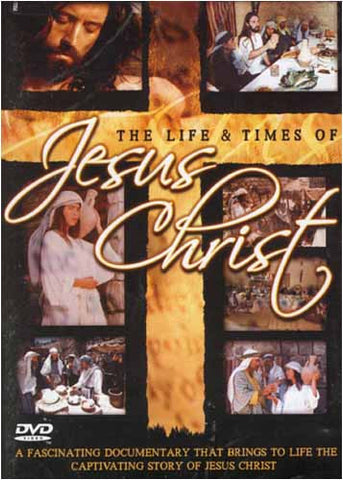 The Life and Times of Jesus Christ DVD Movie