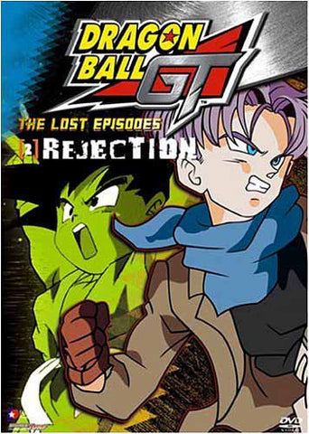 Dragon Ball GT - The Lost Episodes - Rejection - (Vol. 2) DVD Movie