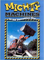 Mighty Machines - At the Demolition Site