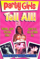 Party Girls - Tell All!
