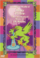 The Magical World of Harry Potter : The Unauthorized Story of J.K. Rowling