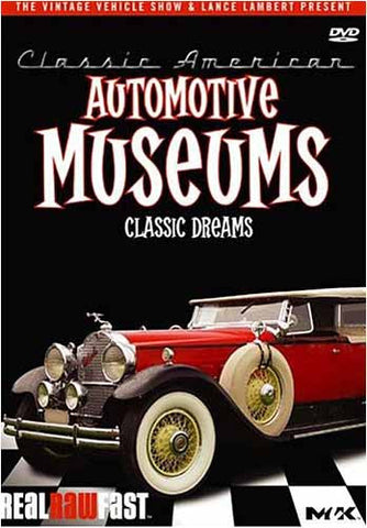 Classic American: Automotive Museums - Classic Dreams DVD Movie