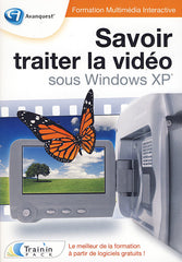 Savoir Traiter La Video Sous Windows XP (French Version Only) (PC)