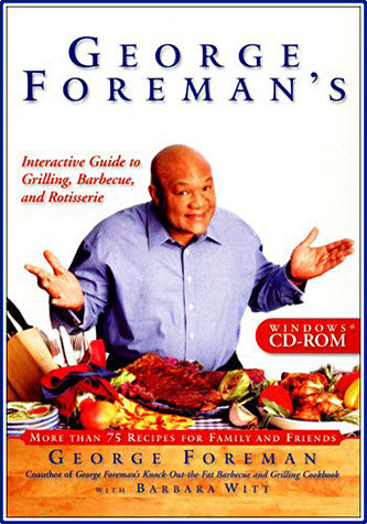 George Foreman's Interactive Guide to Grilling, Barbeque, and Rotisserie (PC) PC Game