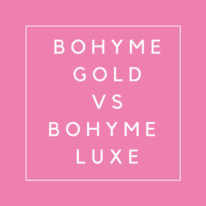 What is the Difference Between Bohyme Luxe and Bohyme Gold?