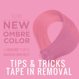 Tips & Tricks to Removing Tape In Hair Extensions
