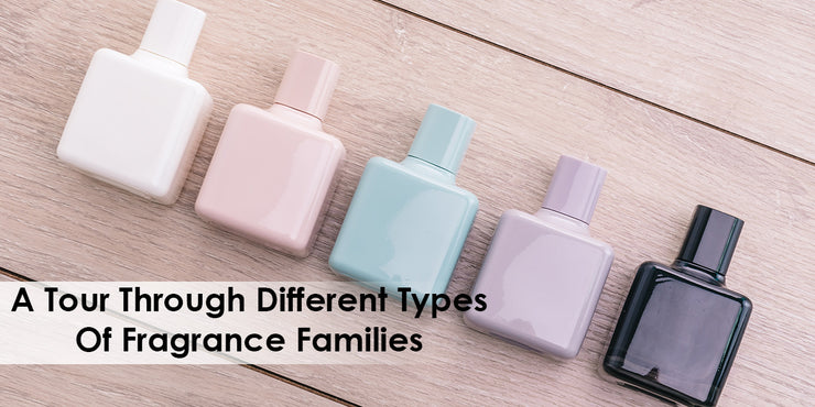 A Tour Through Different Types of Fragrance Families