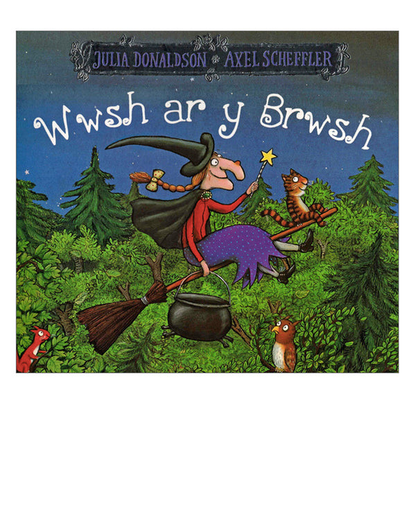 Wwsh ar y Brwsh - Welsh Edition of Room on a Brooom