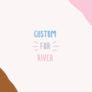 Custom for River