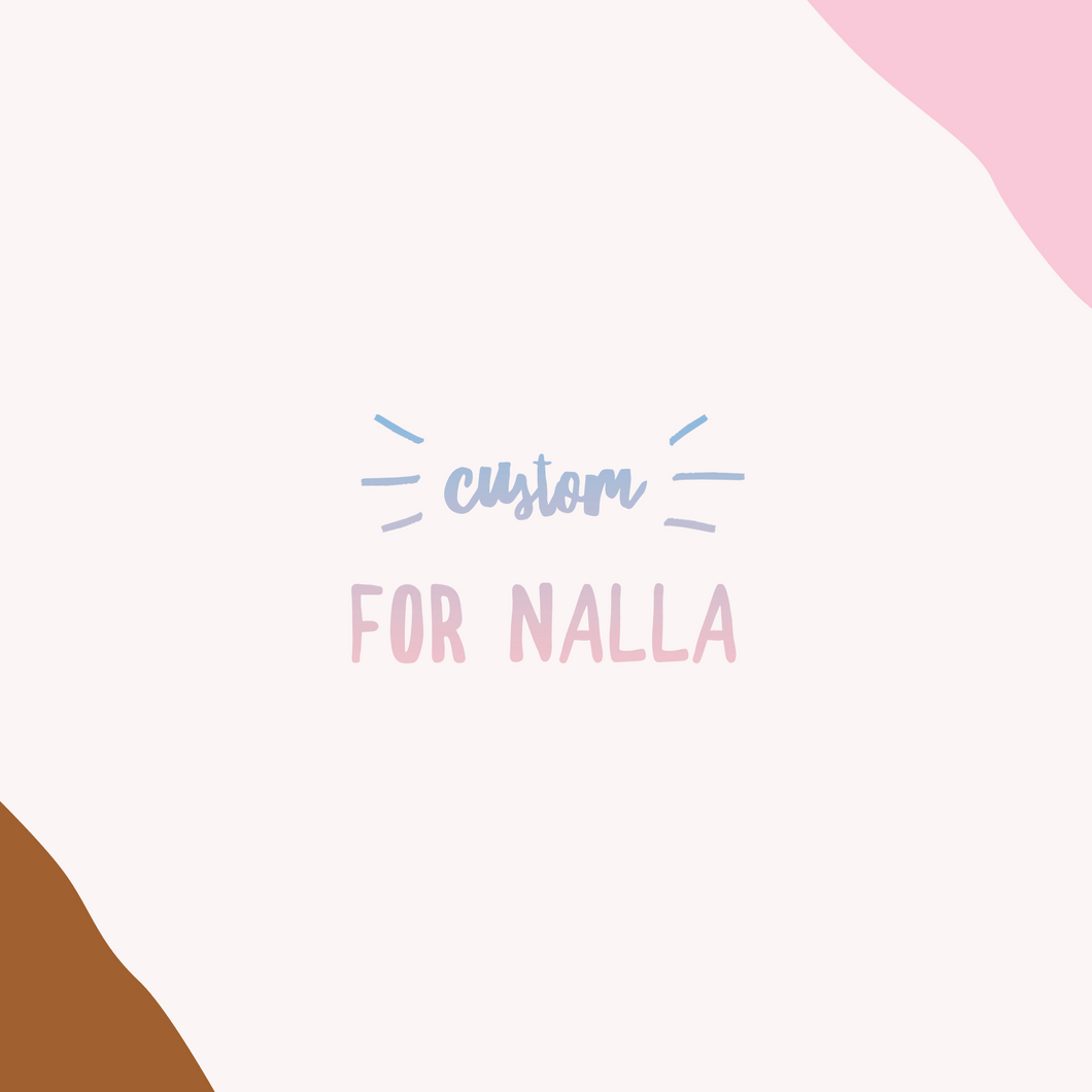 Custom order for Nalla