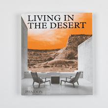 Load image into Gallery viewer, Living in the Desert: Stunning Desert Homes and Houses