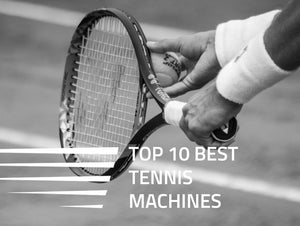 10 Best Tennis Machines of 2021 - A Buyer's Guide
