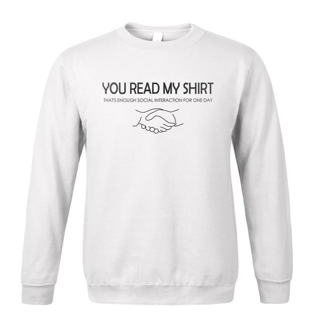 Sweatshirt 2018 men's sportswear YOU READ MY SHIRT funny fashion hoodies mendresslliy-dresslliy