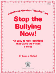Stop the Bullying Now!: Latest-and-Greatest Teaching Tips