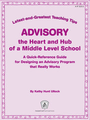 Advisory the Heart and Hub of a Middle Level School: Latest-and-Greatest Teaching Tips