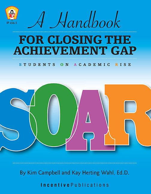 Handbook for Closing the Achievement Gap--SOAR