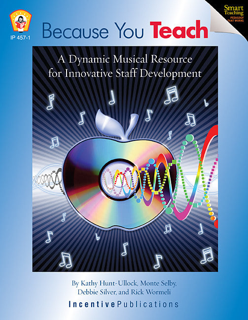 Because You Teach: A Dynamic Musical Resource for Innovative Staff Development
