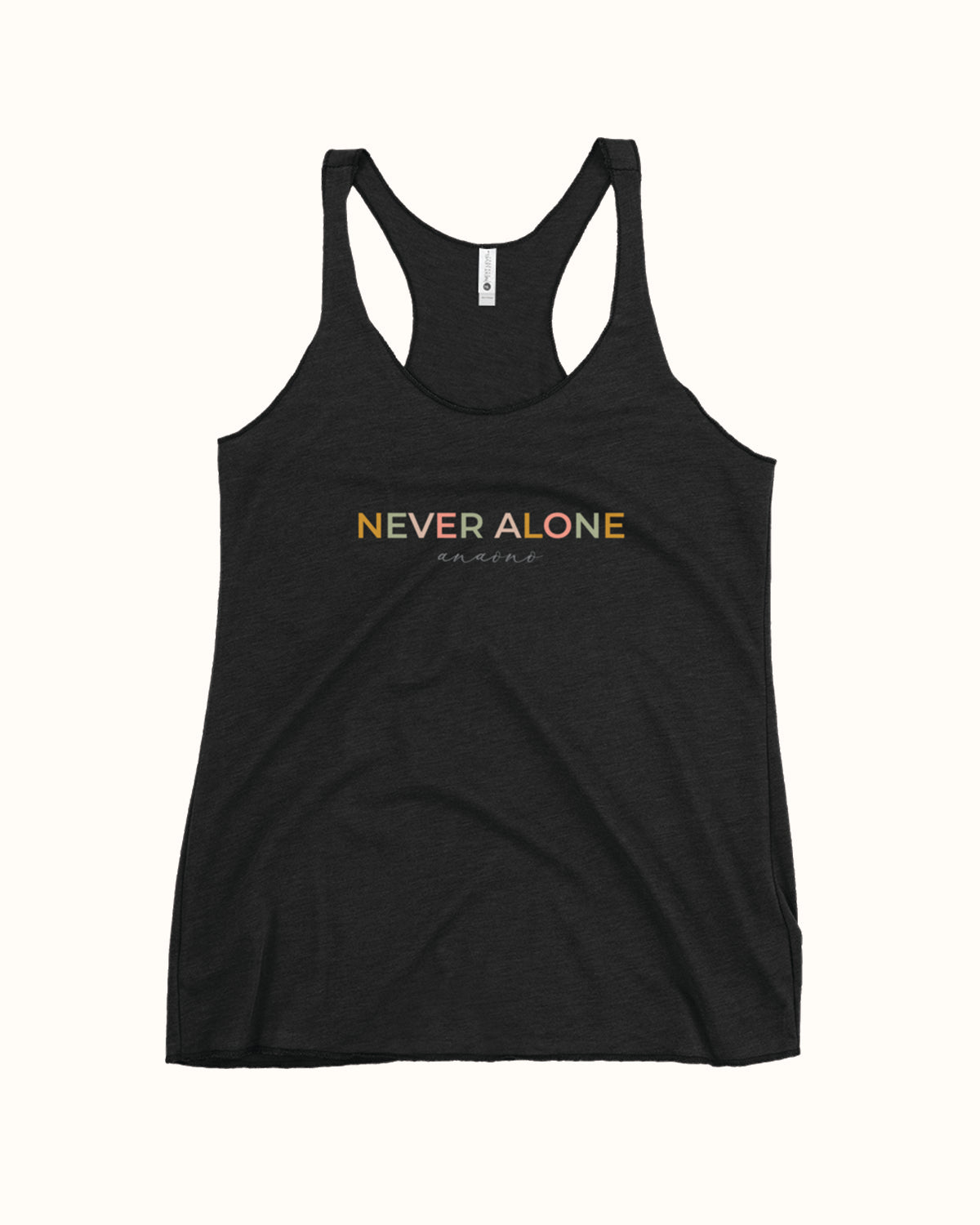 Black, limited edition racerback tank with Never Alone® AnaOno spelt across chest in multi color.