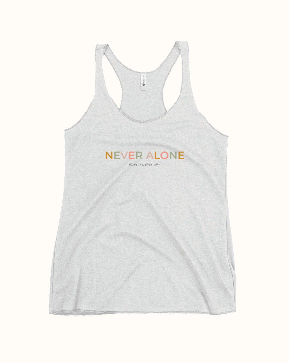 White, limited edition racerback tank with Never Alone® AnaOno spelt across chest in multi color.