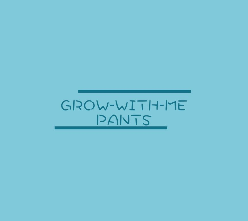 Grow With Me Pants