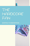 The Hard Core Fan - Monthly Underwear Subscription